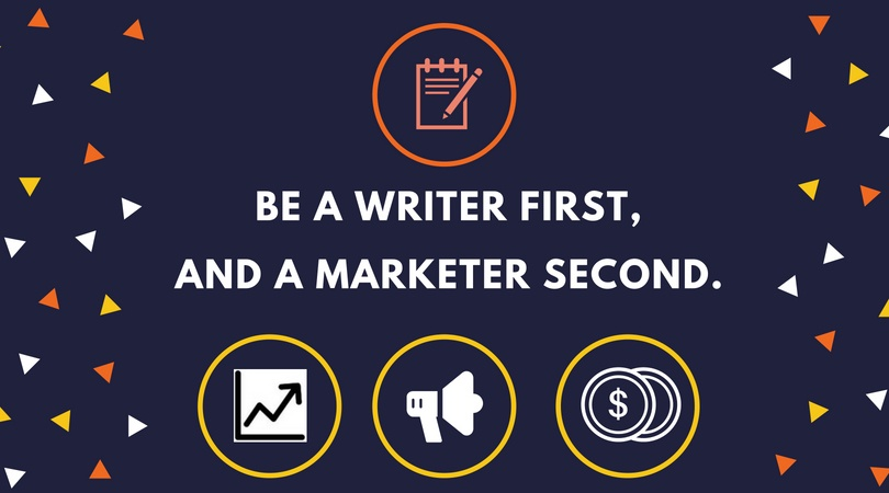 Writer First, Marketer Second