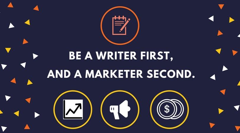 Writer First, Marketer Second